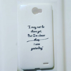 Not there yet quote phone case